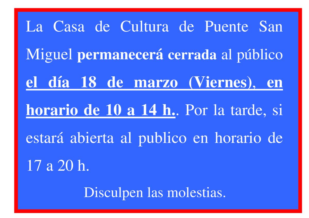 La Casa de Cultura de Puente San Miguel permanecerá cerrada al público el día 18 de marzo