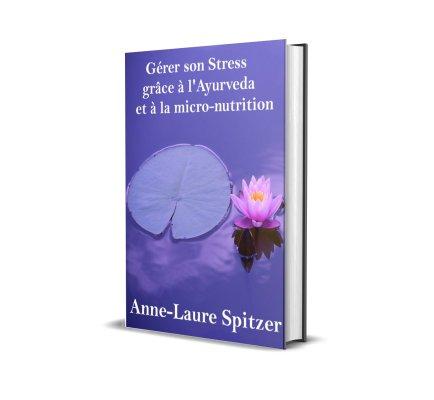 E-book Gérer son stress grâce à l'Ayurveda et à la micro nutrition