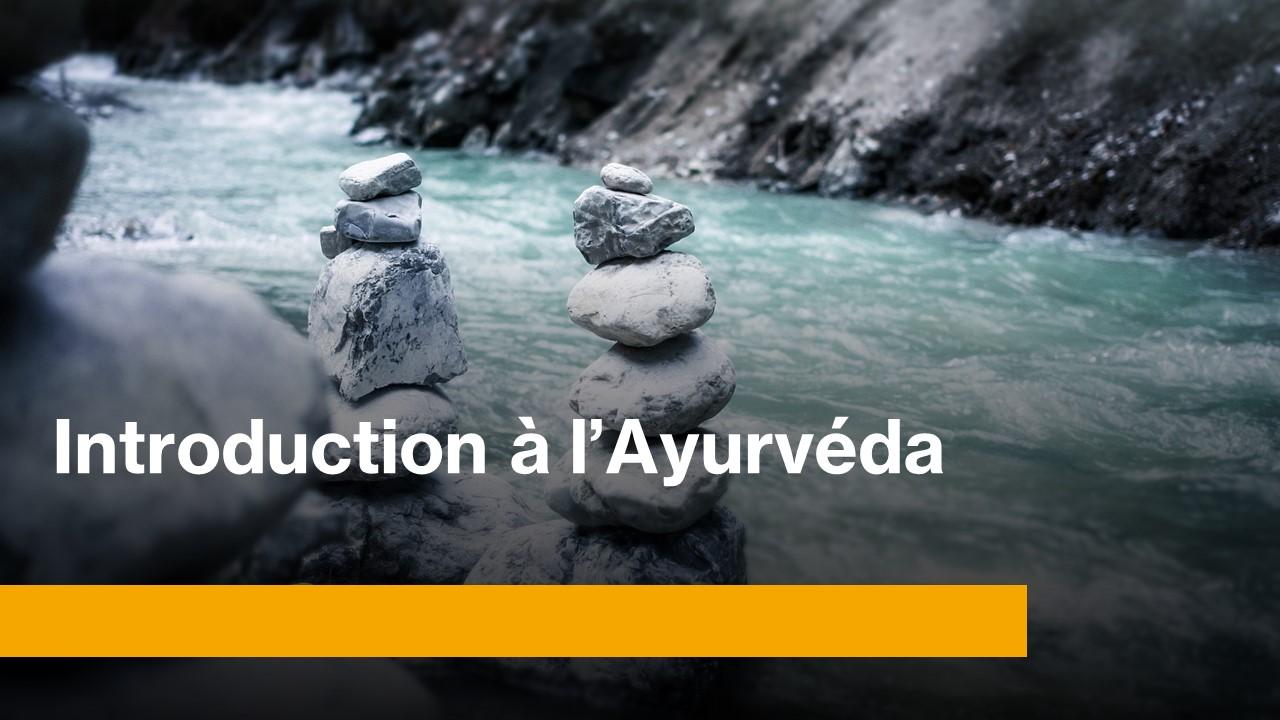 Introduction à l'Ayurvéda (gratuit)