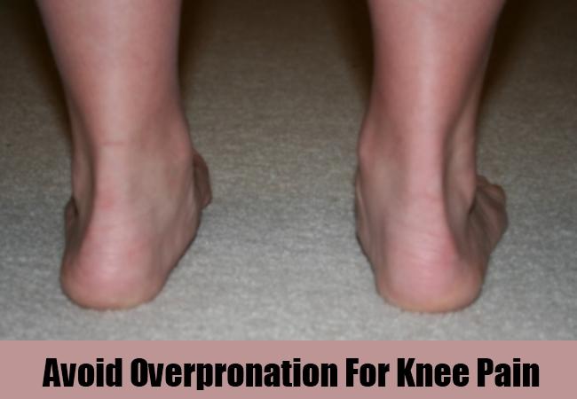 Avoid Overpronation For Knee Pain