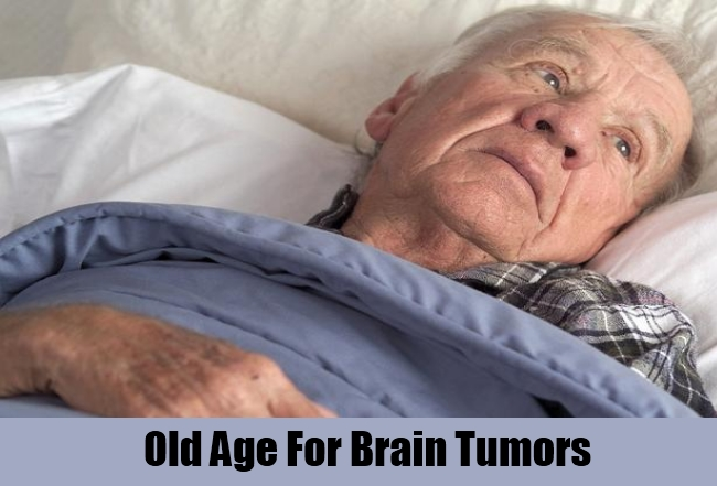 Old Age For Brain Tumors