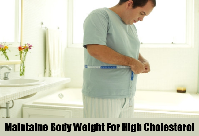 Maintaine Body Weight For High Cholesterol