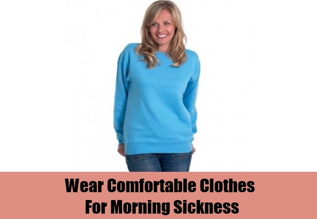 Wear Comfortable Clothes For Morning Sickness