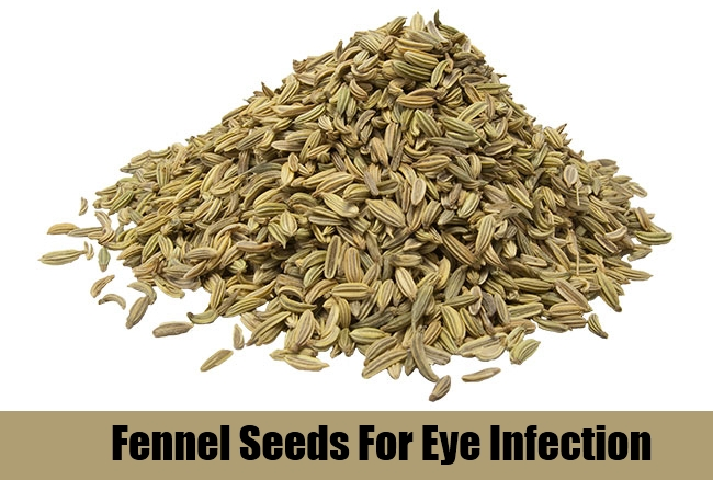 Fennel Seeds For Eye Infection