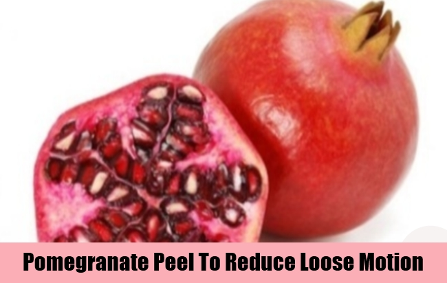 Pomegranate Peel To Reduce Loose Motion