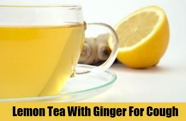 Lemon Tea With Ginger For Cough