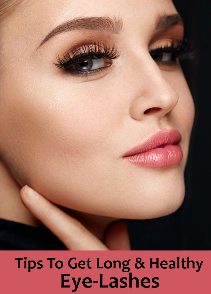 Tips To Get Long And Healthy Eye-Lashes