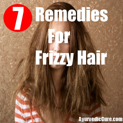 7 Remedies For Frizzy Hair
