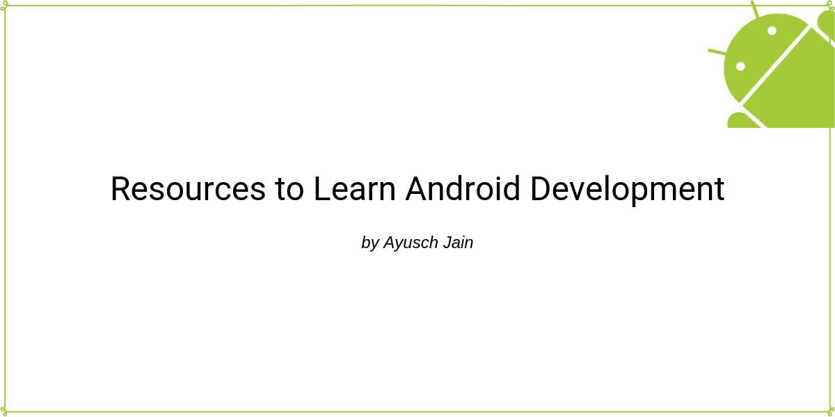 Best Resources to Learn Android Development in 2019
