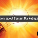 We Answer the Top 5 Questions People Have About Content Marketing