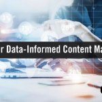 How to Become a Better Data-Informed Content Marketer