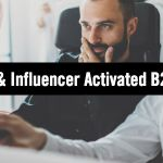 3 Reasons B2B Marketers Need Optimized & Influencer Activated Content