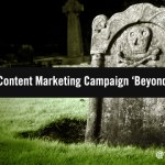 6 Scary Good Tips to Take Your Content Marketing 'Beyond the Grave'