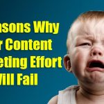5 Reasons Why Your Content Marketing Efforts Will Fail
