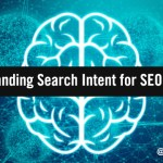 The Key to SEO & Content Marketing Success: Understanding Search Intent