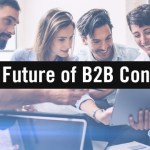 The Future of B2B Content: Data-Informed, Interactive, and Influential