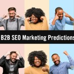 12 Top B2B SEO Trends & Predictions for 2021