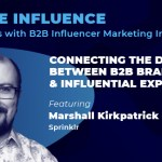 Inside Influence 11: Marshall Kirkpatrick from Sprinklr on Elevating B2B Content with Influencers
