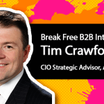 Break Free B2B Marketing: Tim Crawford of AVOA on The New Normal