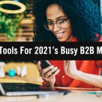 5 More Handy Tools For 2021's Busy B2B Marketers
