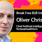 Break Free B2B Marketing: Oliver Christie on Making Life Better With AI