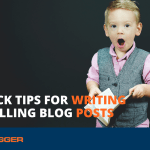 11 Quick Tips for Writing Compelling Blog Posts