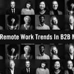 Hybrid & Remote Work Trends That Will Alter The Future Of B2B Marketing