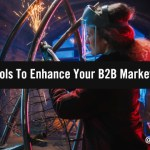 Marketer's Toolkit: 10+ New Tools To Enhance Your B2B Marketing Stack
