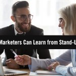 What B2B Marketers Can Learn from Stand-Up Comedy