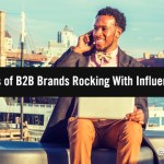 5 Examples of B2B Brands Rocking With Influence in 2021