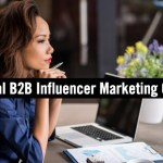 7 Questions B2B Marketers Need to Answer About Influencer Marketing