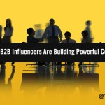 Unite with Might: 12 Top Ways Successful B2B Influencers Are Building Powerful Marketing Collaborations