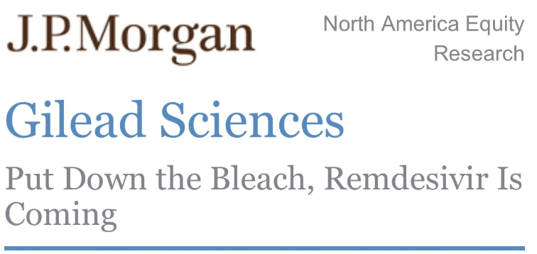 JP Morgan with the headline (overnight news ICYMI) on COVID-19,bleach, and remdesivir