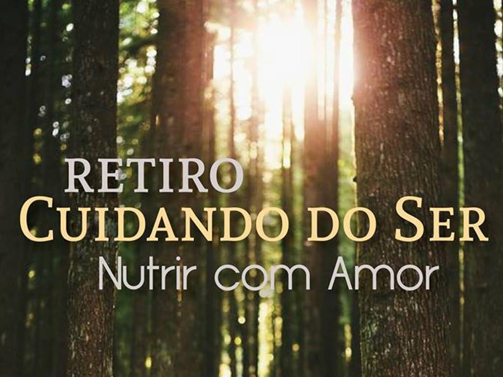 """Retiro """"CUIDANDO DO SER"""" Nutrir com Amor - 9, 10 e 11 Junho"""