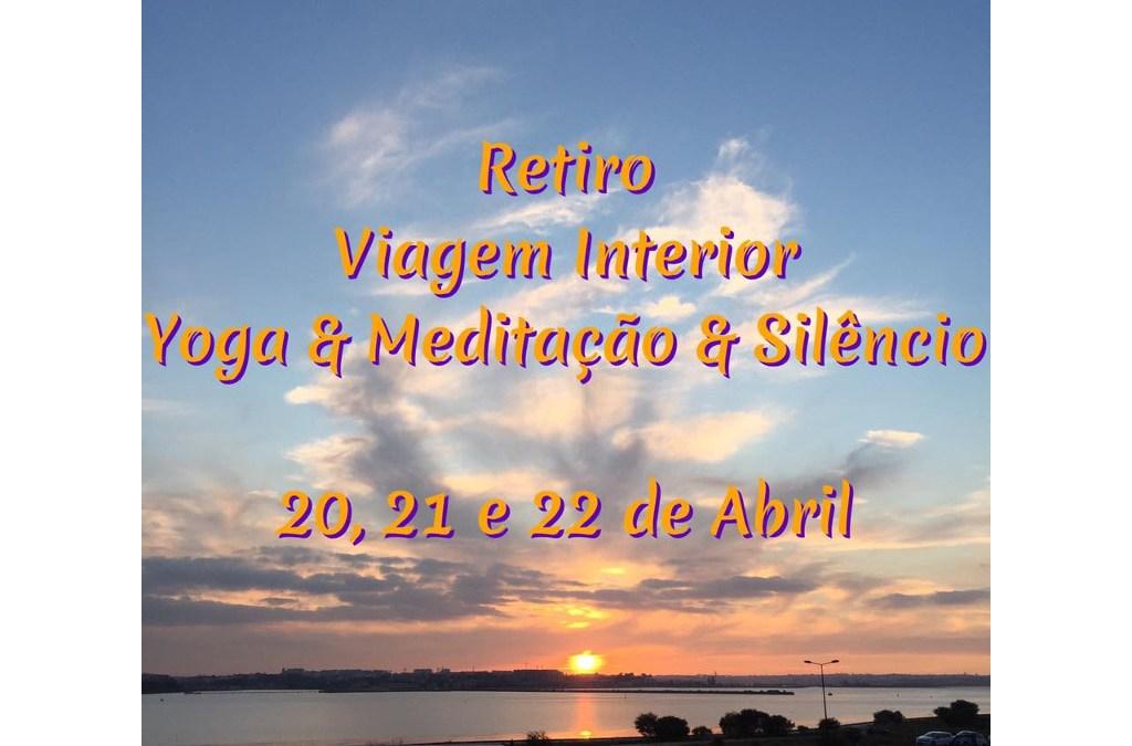 Retiro Viagem Interior – Yoga & Meditação & Silêncio – 20, 21 e 22 abril 2018
