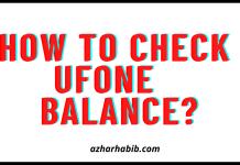 How to Check Ufone Balance?
