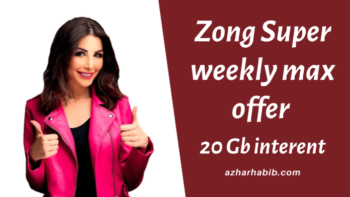 Zong Super weekly max offer