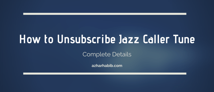 How to Unsubscribe Jazz Caller Tune
