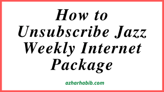 How to Unsubscribe Jazz Weekly Internet Package