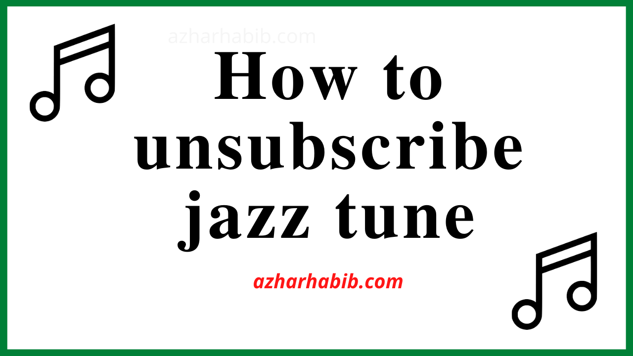how to unsubscribe jazz tune |unsubscribe jazz caller tun