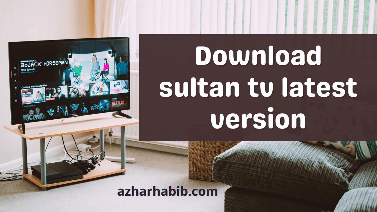 Download sultan tv latest version
