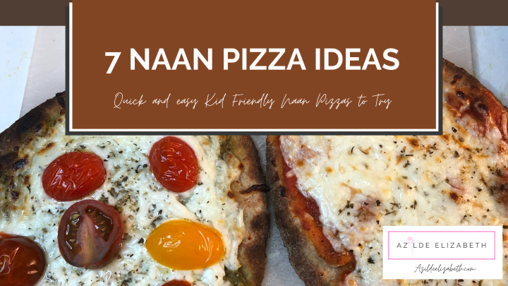7 Kid Friendly Naan Pizza Ideas To Try