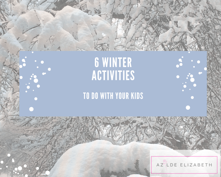 6 Winter Activities To Do With Your Kids