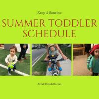 Summer Toddler Schedule (Keep A Routine)