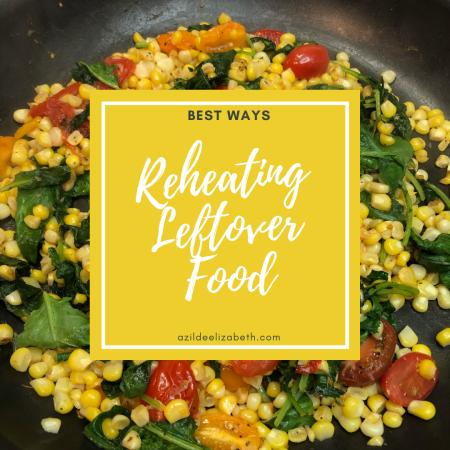 best ways to reheat leftover food blog