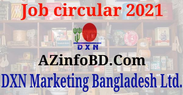 DXN Marketing Bangladesh Ltd. Job circular
