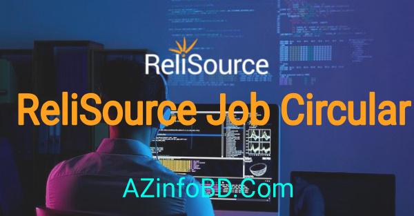 ReliSource Exclusive Job Circular 2021