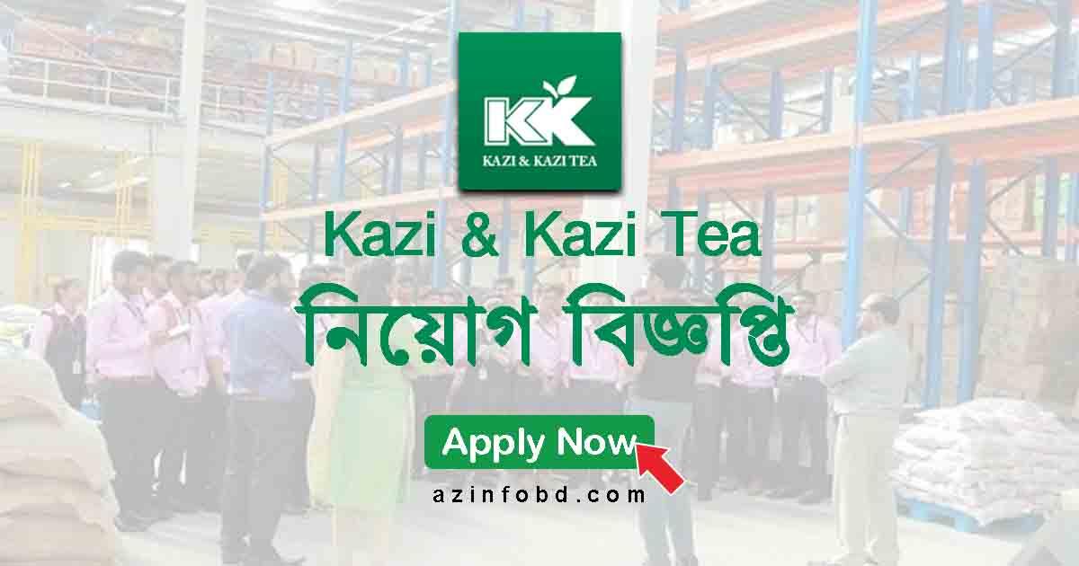 Kazi & Kazi Tea Job Circular