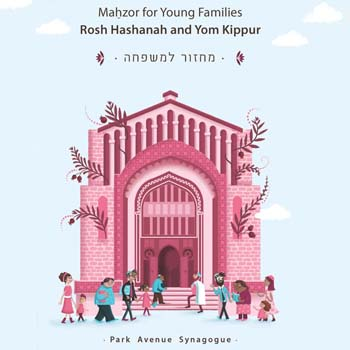 Mahzor for Young Families Rosh Hashanah and Yom Kippur