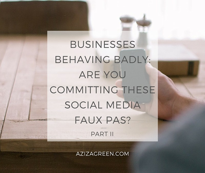 Businesses behaving badly: Social Media faux pas Part II